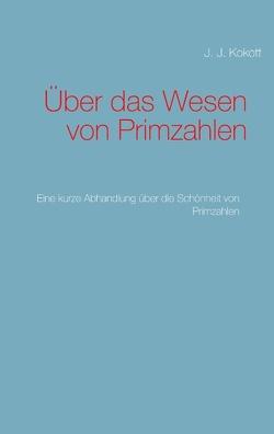 Über das Wesen von Primzahlen von Kokott,  J. J.