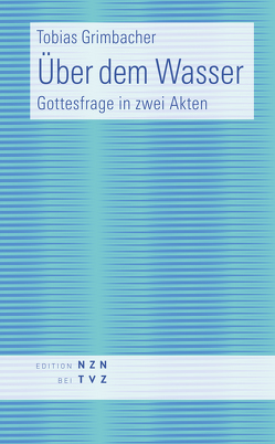 Über dem Wasser von Grimbacher,  Tobias