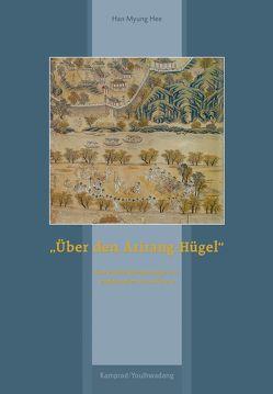 """Über den Arirang-Hügel"" von Dirks,  Jan Henrik, Myung Hee,  Han"