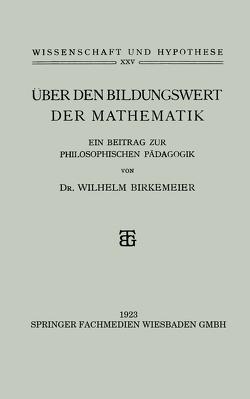 Über den Bildungswert der Mathematik von Birkemeier,  Wilhelm