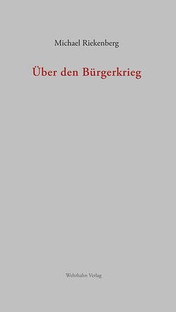 Über den Bürgerkrieg von Riekenberg,  Michael
