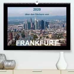 über den Dächern von FRANKFURT (Premium, hochwertiger DIN A2 Wandkalender 2020, Kunstdruck in Hochglanz) von & Kalenderverlag Monika Müller,  Bild-
