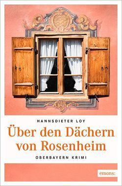 Über den Dächern von Rosenheim von Loy,  Hannsdieter