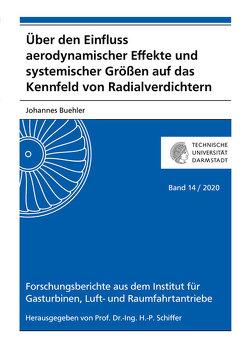 Über den Einfluss aerodynamischer Effekte und systemischer Größen auf das Kennfeld von Radialverdichtern von Bühler,  Johannes