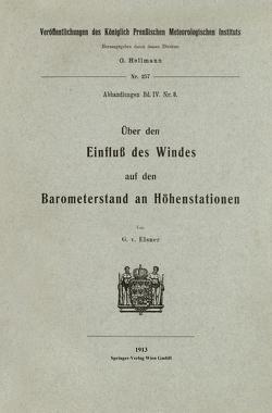Über den Einfluß des Windes auf den Barometerstand an Höhenstationen von von Elsner,  Georg