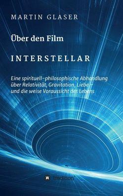 Über den Film INTERSTELLAR von Gläser,  Martin