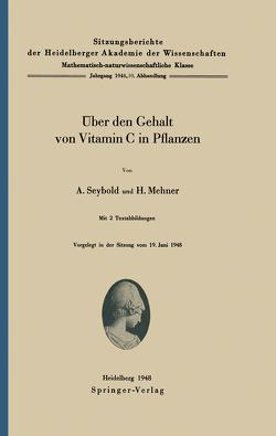 Über den Gehalt von Vitamin C in Pflanzen von Mehner,  H., Seybold,  A.