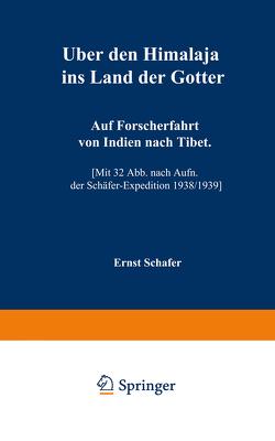 Über den Himalaja ins Land der Götter von Schäfer,  Ernst