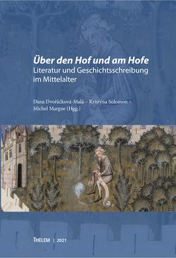 Über den Hof und am Hofe von Dvořáčková-Malá,  Dana, Margue,  Michel, Solomon,  Kristyna