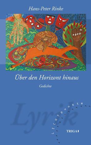 Über den Horizont hinaus von Rinke,  Hans-Peter