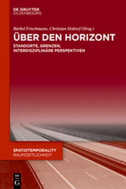 Über den Horizont von Frischmann,  Bärbel, Holtorf,  Christian