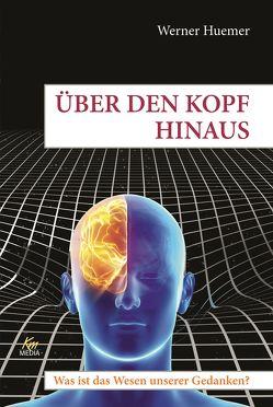 Über den Kopf hinaus von Huemer,  Werner