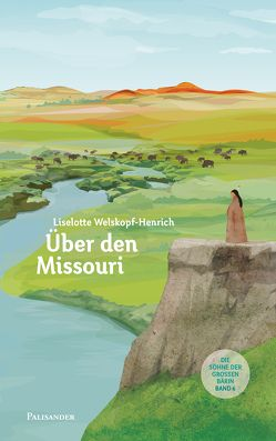 Über den Missouri von Lieb,  Claudia, Lorenz,  Erik, Welskopf-Henrich,  Liselotte