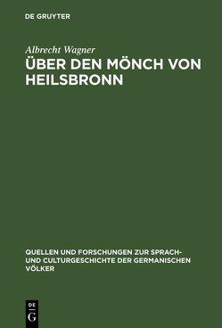 Über den Mönch von Heilsbronn von Wagner,  Albrecht