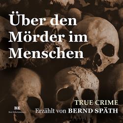 Über den Mörder im Menschen von Späth,  Bernd