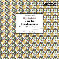 Über den Münch Amador von Balzac,  Honoré de, Mehring,  Walter, Westphal,  Gert