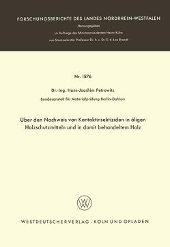 Über den Nachweis von Kontaktinsektiziden in öligen Holzschutzmitteln und in damit behandeltem Holz von Petrowitz,  Hans-Joachim