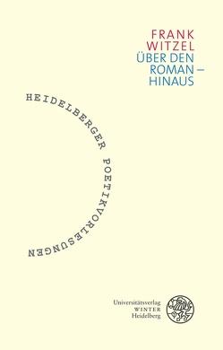 Über den Roman – hinaus von Witzel,  Frank