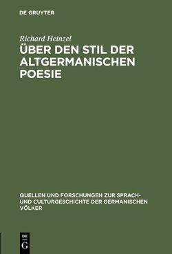 Über den Stil der altgermanischen Poesie von Heinzel,  Richard