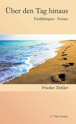Über den Tag hinaus von Zirkler,  Frieder