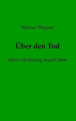 Über den Tod von Wagner,  Werner