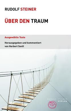 Über den Traum von Senft,  Herbert, Steiner,  Rudolf