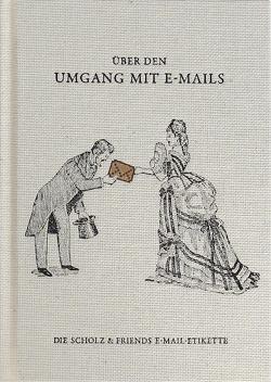 Über den Umgang mit E-Mails von Handlos,  Oliver, Schüssler,  Alfred, Spaetgens,  Matthias
