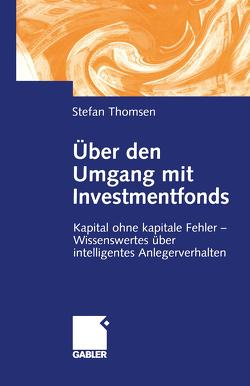Über den Umgang mit Investmentfonds von Thomsen,  Stefan