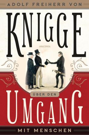 Über den Umgang mit Menschen von Knigge,  Adolph Freiherr von