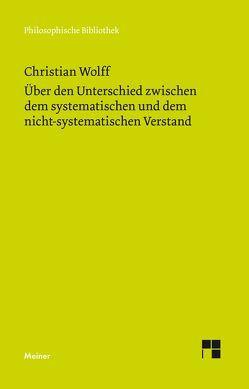 Über den Unterschied zwischen dem systematischen und dem nicht-systematischen Verstand von Albrecht,  Michael, Wolff,  Christian