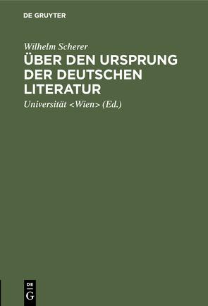 Über den Ursprung der deutschen Literatur von Scherer,  Wilhelm