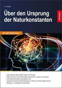 Über den Ursprung der Naturkonstanten 2. Auflage von Good,  Dr. Hans Peter