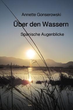 Über den Wassern von Gonserowski,  Annette