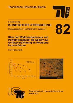 Über den Wirkmechanismus von Polyethylenglykol als Additiv zur Gefügeverdichtung im Rotationsformverfahren von Rohnstock,  Falk