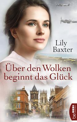 Über den Wolken beginnt das Glück von Baxter,  Lily