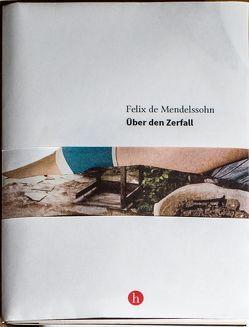 Über den Zerfall von Isak,  Helga, Mendelssohn,  Felix de