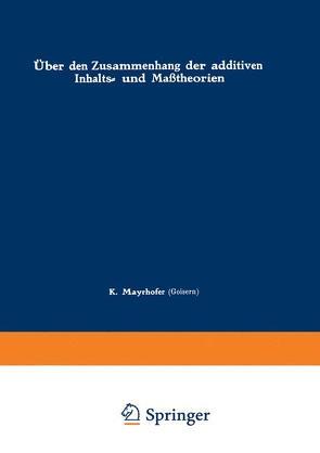 Über den Zusammenhang der additiven Inhalts- und Maßtheorien von Mayrhofer,  Karl