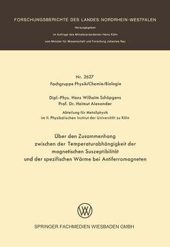 Über den Zusammenhang zwischen der Temperaturabhängigkeit der magnetischen Suszeptibilität und der spezifischen Wärme bei Antiferromagneten von Schöpgens,  Hans Wilhelm