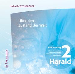 Über den Zustand der Welt von Wessbecher,  Harald