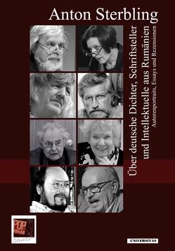 Über deutsche Dichter, Schriftsteller und Intellektuelle aus Rumänien von Pop,  Traian, Sterbling,  Anton