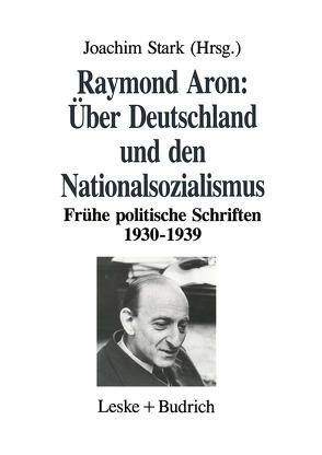 Über Deutschland und den Nationalsozialismus von Stark,  Joachim