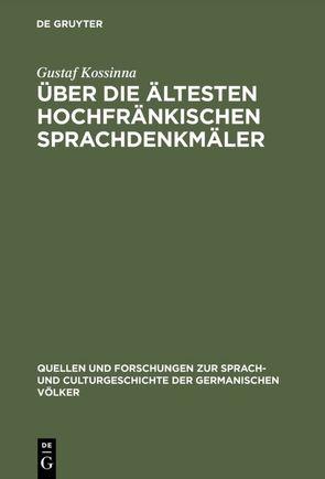 Über die ältesten hochfränkischen Sprachdenkmäler von Kossinna,  Gustaf