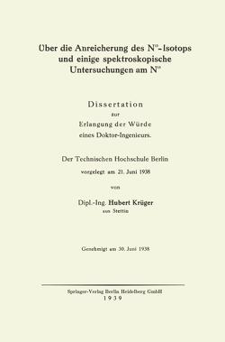 Über die Anreicherung des N15-Isotops und einige spektroskopische Untersuchungen am N15 von Krüger,  Hubert