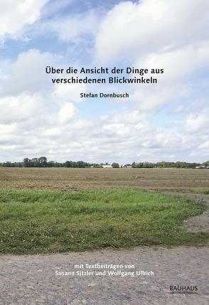 Über die Ansicht der Dinge aus verschiedenen Blickwinkeln von Dornbusch,  Stefan