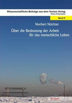 Über die Bedeutung der Arbeit für das menschliche Leben von Nüchter,  Norbert