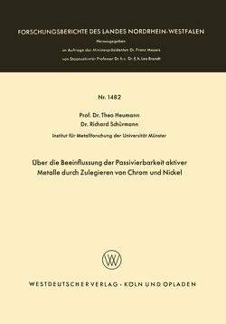 Über die Beeinflussung der Passivierbarkeit aktiver Metalle durch Zulegieren von Chrom und Nickel von Heumann,  Theo