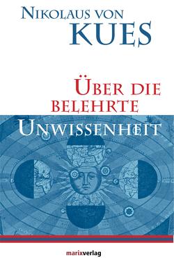 Über die belehrte Unwissenheit von Anton Scharpff, Kern,  Bruno, von Kues,  Nikolaus