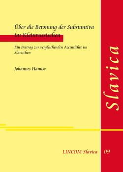 Über die Betonung der Substantiva im Kleinrussischen von Hanusz,  Johannes
