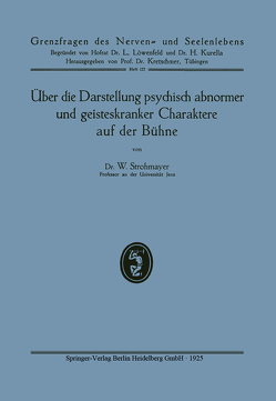 Über die Darstellung psychisch abnormer und geisteskranker Charaktere auf der Bühne von Strohmayer,  Wilhelm