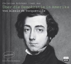 Über die Demokratie in Amerika von Brückner,  Christian, Tocqueville,  Alexis de, Zbinden,  Hans